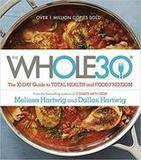 Melissa Hartwig The Whole30: The 30-Day Guide to Total Health and Food Freedom