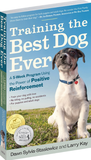 Training The Best Dog Ever By: Dawn Sylvia-Stasiewicz & Larry Kay